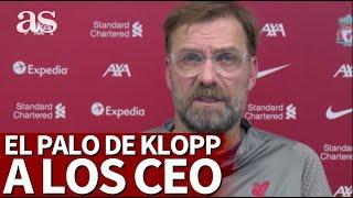 Klopp no se muerde la lengua: el duro palo a los CEO de los clubs | Diario AS