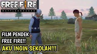 SEDIH!! FILM PENDEK FREE FIRE!! AKU INGIN SEKOLAH!! BACK TO SCHOOL!! || FREE FIRE INDONESIA
