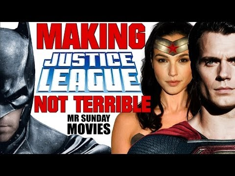 Making JUSTICE LEAGUE Not Terrible
