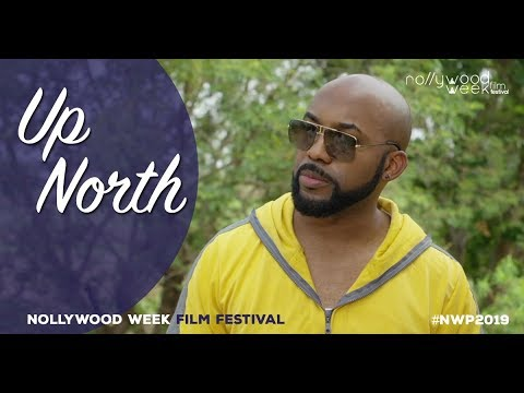 Download UP NORTH bande annonce - Sélection Officielle Nollywood Week 2019