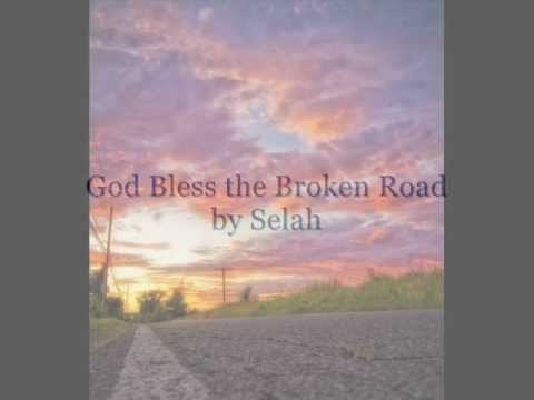 Selah  God Bless the Broken Road  YouTube