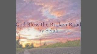 Selah - God Bless the Broken Road