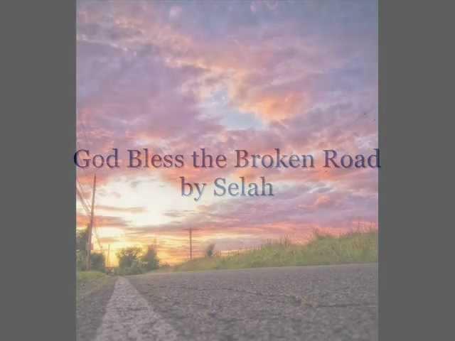 selah-god-bless-the-broken-road-mrpgsalt
