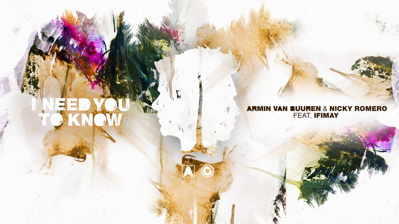 Armin van Buuren & Nicky Romero - I Need You To Know (ft. Ifimay)