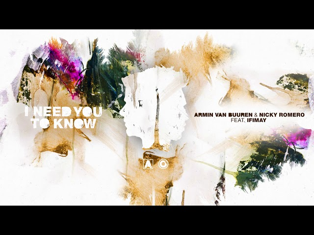 Armin van Buuren & Nicky Romero - I Need You To Know (ft. Ifimay)