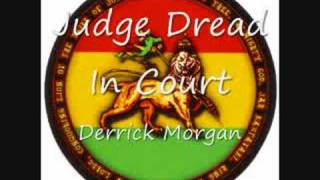 Derrick Morgan - Judge Dread In Court