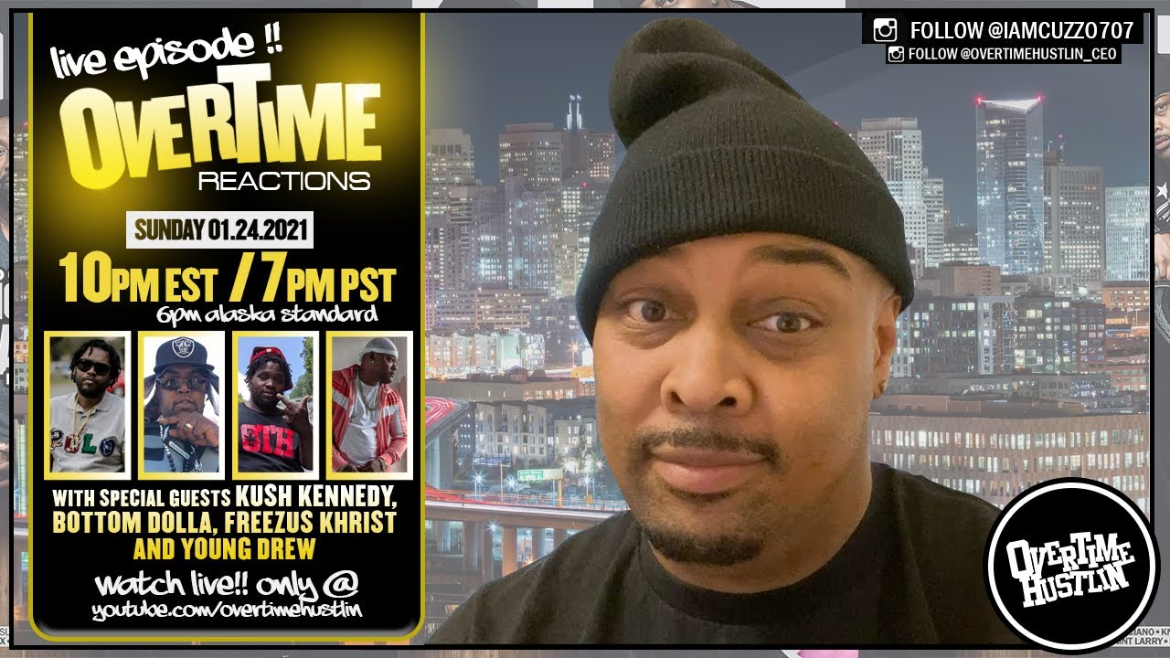 "Overtime Hustlin Presents ""Overtime Reactions LIVE!!"""