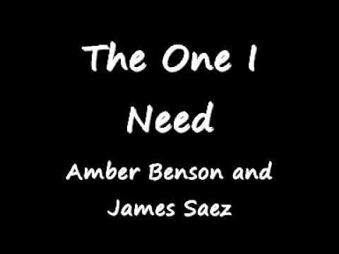 The One I Need  Amber Benson & James Saez
