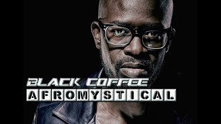 Download BLACK COFFEE - 2020 Afromystical Mp3 and Videos