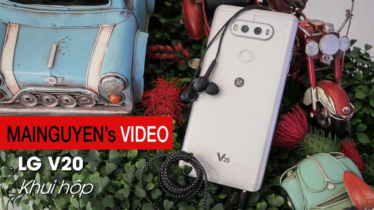 Khui hộp LG V20 – www.mainguyen.vn