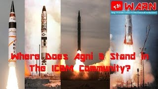 Where Does Agni V Stand in The ICBM Community?