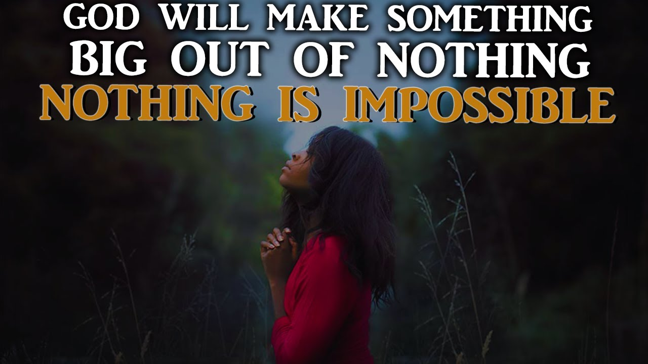 GOD IS UP TO SOMETHING  BIG GET  RREADY GOD  WILL DO A MIRACLE NO MAN CAN DO - INSPIRATIONAL VIDEO