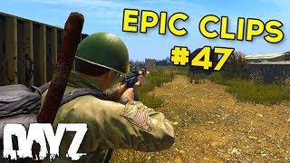 0.63 & 0.62 - Epic Clips #47 - DayZ Standalone