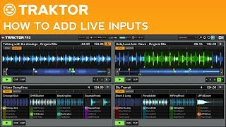 Traktor Pro 2 Tutorial: How to Add Live Inputs to Your DJ Mixes