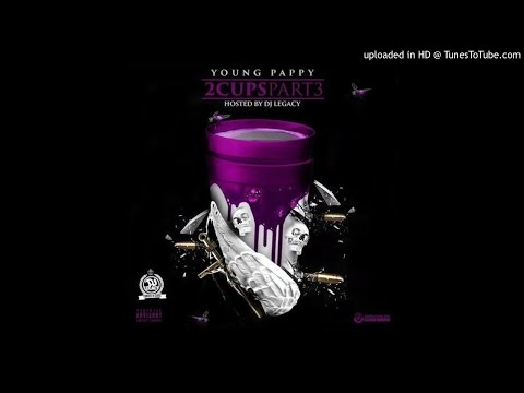 Young Pappy - 2 Cups Part 3 (Full Mixtape) Download In Description!