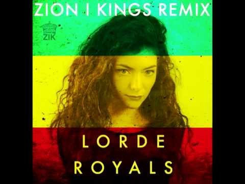 Lorde Royals (Zion I Kings Reggae Remix)