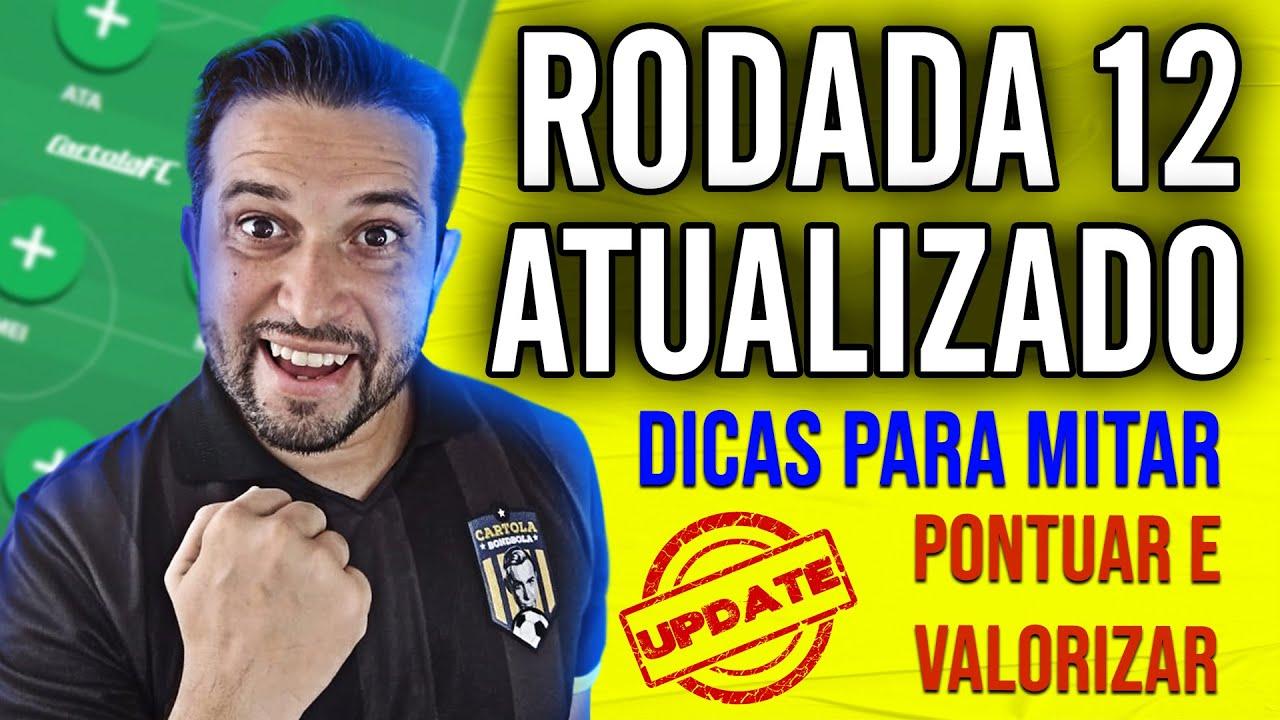 TIME ATUALIZADO PARA MITAR ESTRATEGIA RODADA 12 ESCALAÇÃO CARTOLA FC 2020 FOCO PONTUAÇÃO VALORIZAÇÃO
