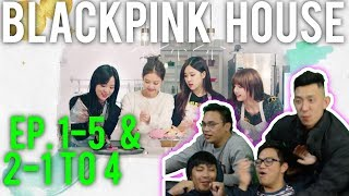 BLACKPINK HOUSE | EP.1 part 5 + EP.2 part 1 to 4 (Reactions w/ ENG SUB)