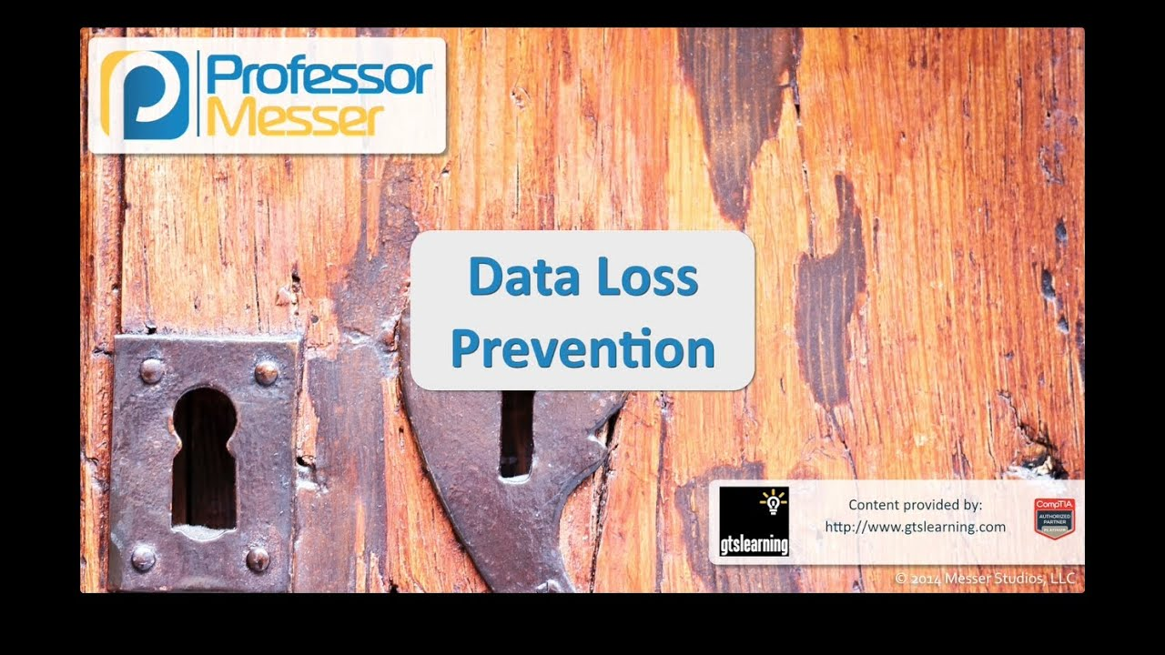 Data Loss Prevention - CompTIA Security+ SY0-401: 2.3
