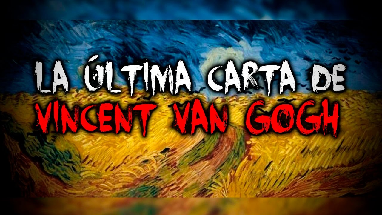 La última carta de Vincent Van Gogh - YouTube