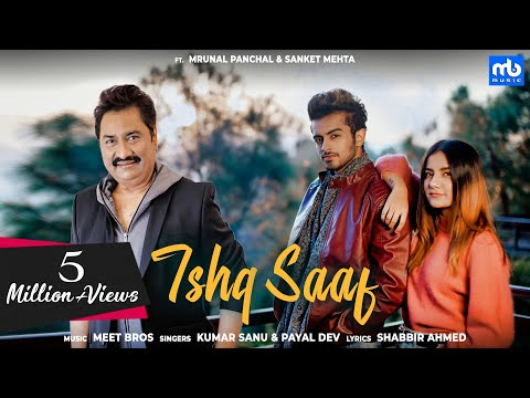 Ishq Saaf | Meet Bros Ft. Kumar Sanu & Payal Dev |GaanaOriginals| Mrunal Panchal & Sanket | Shabbir