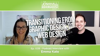 Transitioning from Graphic Design to Web Design with Emma Kate