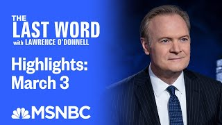Watch The Last Word With Lawrence O'Donnell Highlights: March 3   MSNBC