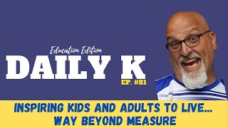 Teaching our future to live Way Beyond Measure | Daily K Ep. 81 | Coach Verdu | Kendrick Thomas