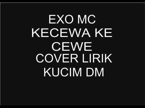 EXO MC KECEWA KE CEWE LIRIK COVER KUCIM DM