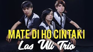 Las Uli Trio - MATE DIHO CINTAKI ( Official Music & Video )