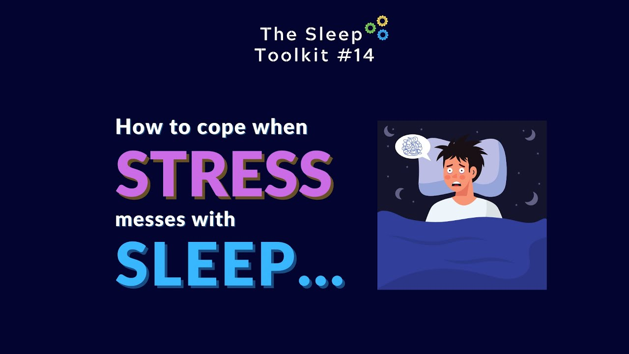 Why does Stress Mess with your Sleep?