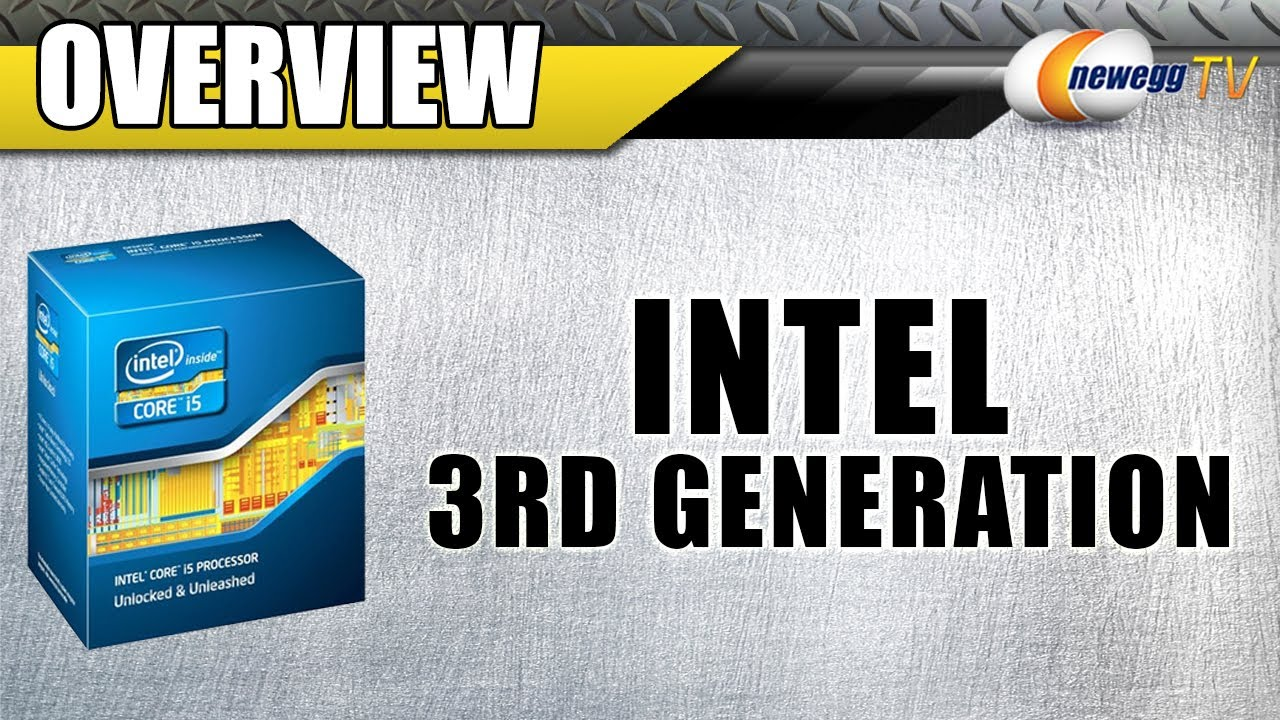 newegg tv introducing the 3rd generation intel core processor