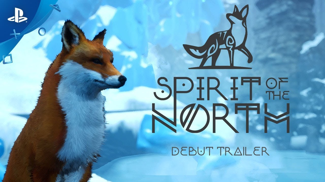 spirit of the north debut trailer ps4 youtube