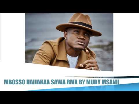 Mbosso Haijakaa Sawa Rmx By Mudy Msanii Official Audio Rai Tv