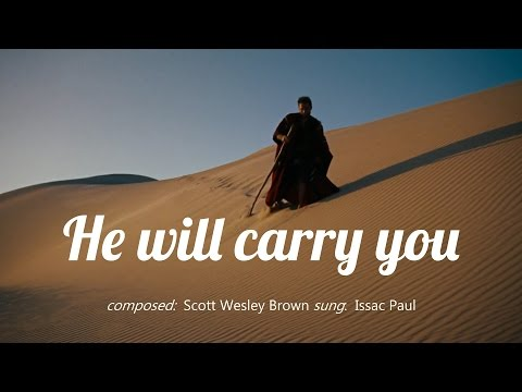 He will carry you - There is no problem too big - Issac Paul