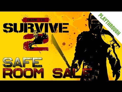 How To Survive 2 | Episode #17 Gameplay | Safe Room Sale!