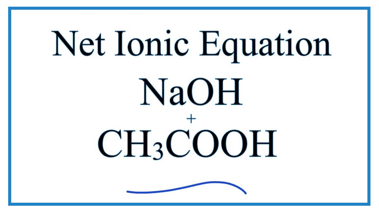 Dissociation Of Acetic Acid In Water Net Ionic Equation ...
