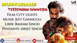 Muskurane - Lirik Dan Terjemahan Indonesia | City Lights | Arjit Singh
