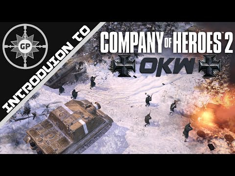 An Introduction To The OKW Faction (Company Of Heroes 2 Guide Winter 2018 Edition)