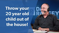Throw your 20 year old child out of your house!