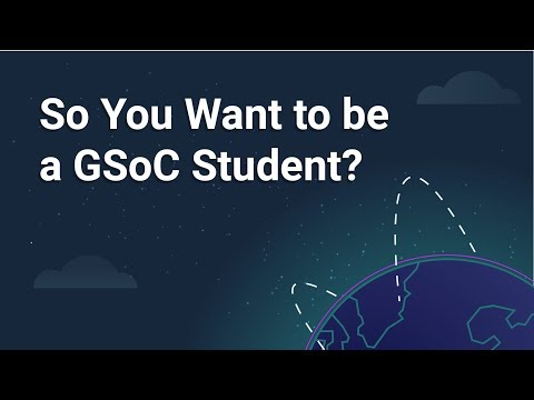 So You Want to Be a Google Summer of Code Student?