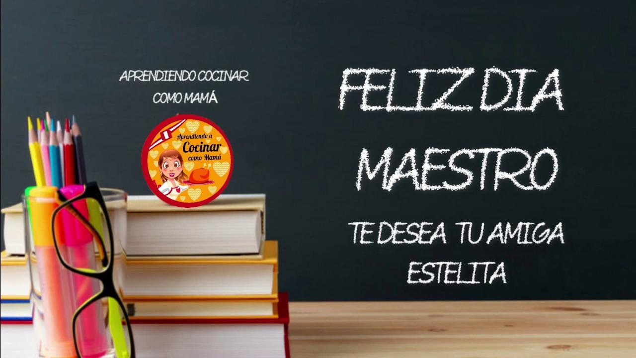 FELIZ DIA DEL MAESTRO TE DESEA #AprendiendoaCocinarComoMama