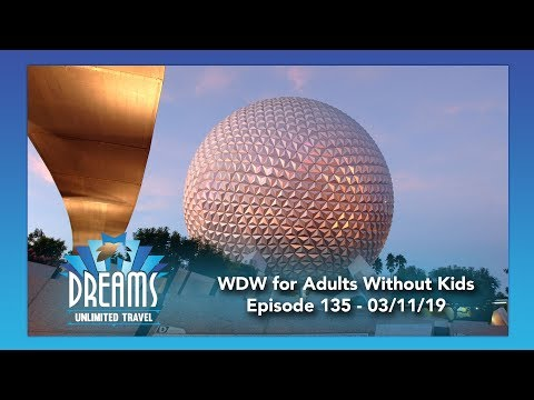 Adults Traveling to Walt Disney World Without Kids | 03/11/19