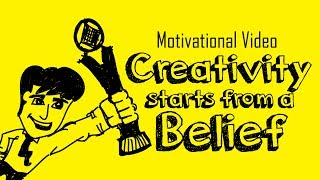 Thoughtful &  Motivational Video - Creativity Starts from a Belief ( Personality Development video ) thumbnail