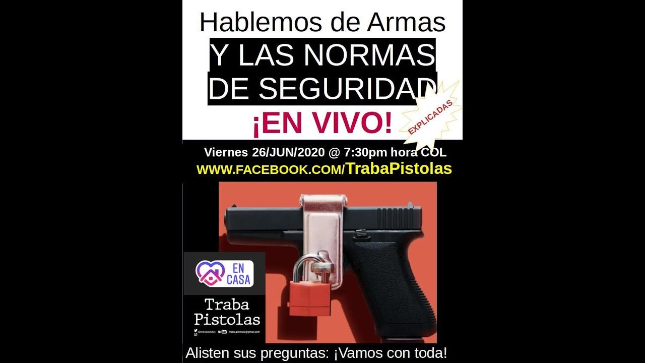 (Diferido) Normas de Seguridad con Armas de Fuego- Vivo - 26JUN2020