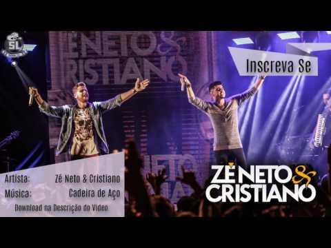 Zé Neto & Cristiano - Cadeira de Aço