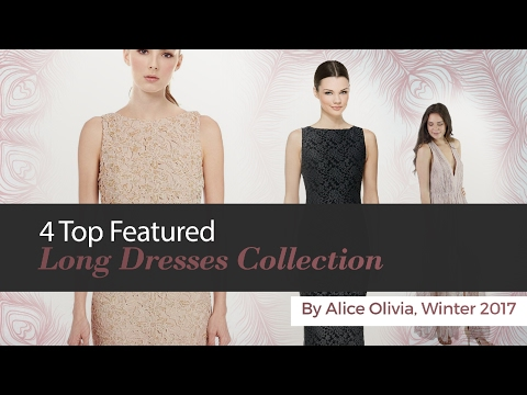 4 Top Featured Long Dresses Collection By Alice Olivia