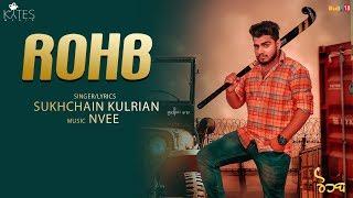 Rohb (Full Song) Sukhchain Kulrian | Latest Punjabi Song 2018 | Kytes Media