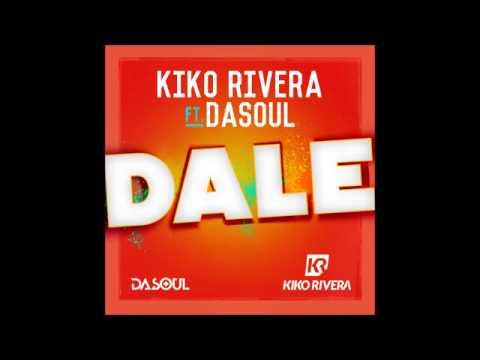 Dale-kiko rivera ft dasoul