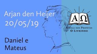 05. Daniel e Mateus   Arjan den Heijer (20/05/19)
